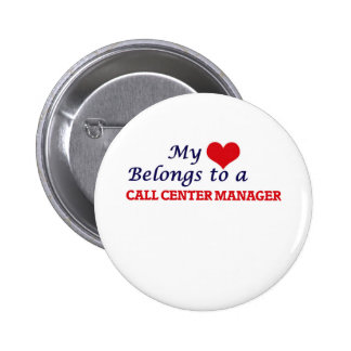 My heart belongs to a Call Center Manager 2 Inch Round Button