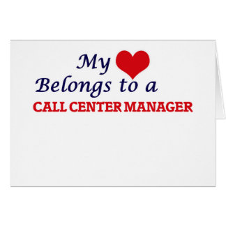 My heart belongs to a Call Center Manager Card