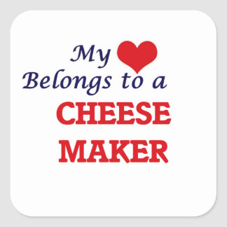 My heart belongs to a Cheese Maker Square Sticker