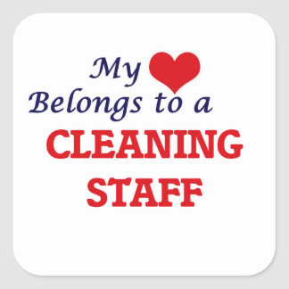My heart belongs to a Cleaning Staff Square Sticker