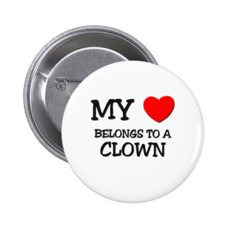 My Heart Belongs To A CLOWN 2 Inch Round Button