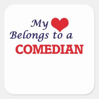 My heart belongs to a Comedian Square Sticker