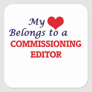 My heart belongs to a Commissioning Editor Square Sticker