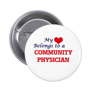 My heart belongs to a Community Physician 2 Inch Round Button