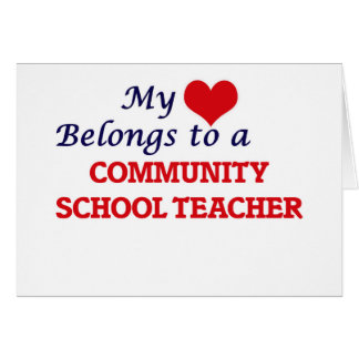 My heart belongs to a Community School Teacher Card