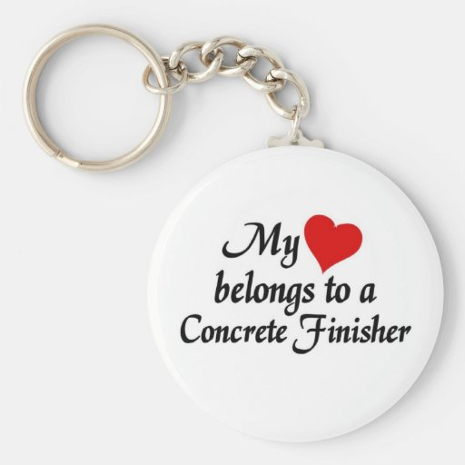 My heart belongs to a Concrete finisher Keychains