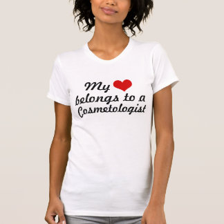 My heart belongs to a Cosmetologist T Shirts