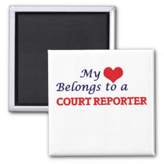 My heart belongs to a Court Reporter Square Magnet