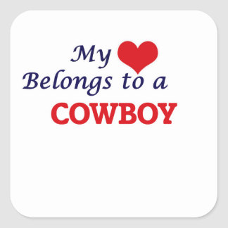 My heart belongs to a Cowboy Square Sticker