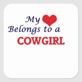My heart belongs to a Cowgirl Square Sticker