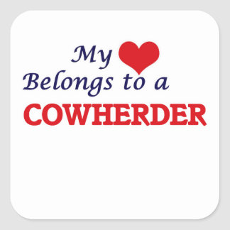 My heart belongs to a Cowherder Square Sticker