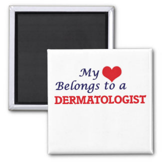 My heart belongs to a Dermatologist Square Magnet