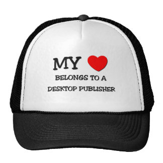 My Heart Belongs To A DESKTOP PUBLISHER Hats
