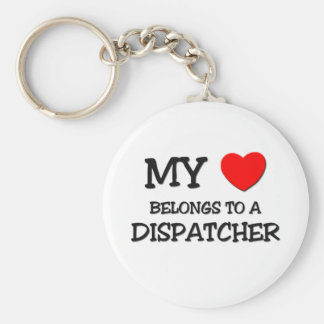 My Heart Belongs To A DISPATCHER Keychain