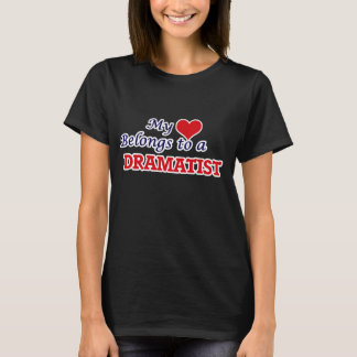 My heart belongs to a Dramatist T-Shirt