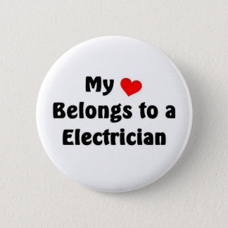 My heart belongs to a Electrician 2 Inch Round Button