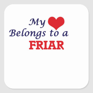 My heart belongs to a Friar Square Sticker