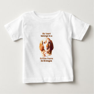 My Heart Belongs To A Griffon Fauve de Bretagne Baby T-Shirt