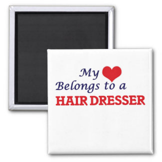 My heart belongs to a Hair Dresser Square Magnet