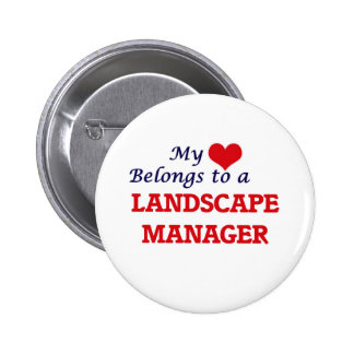 My heart belongs to a Landscape Manager 2 Inch Round Button