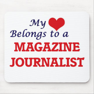My heart belongs to a Magazine Journalist Mouse Pad