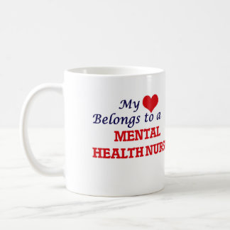My heart belongs to a Mental Health Nurse Coffee Mug