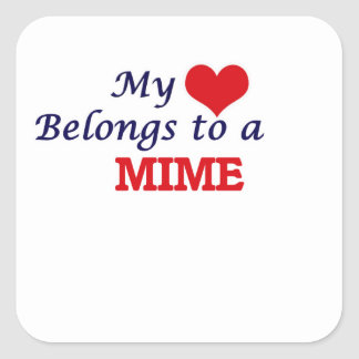 My heart belongs to a Mime Square Sticker