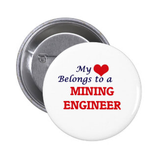 My heart belongs to a Mining Engineer 2 Inch Round Button