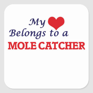 My heart belongs to a Mole Catcher Square Sticker
