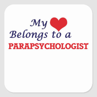 My heart belongs to a Parapsychologist Square Sticker