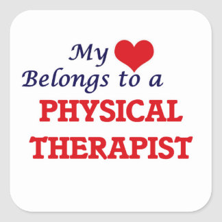 My heart belongs to a Physical Therapist Square Sticker