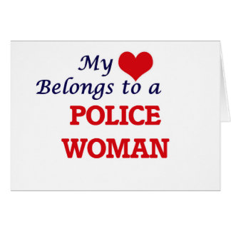 My heart belongs to a Police Woman Greeting Card