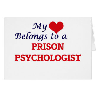 My heart belongs to a Prison Psychologist Card