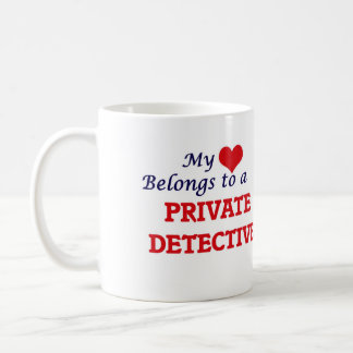 My heart belongs to a Private Detective Coffee Mug