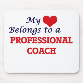My heart belongs to a Professional Coach Mouse Pad