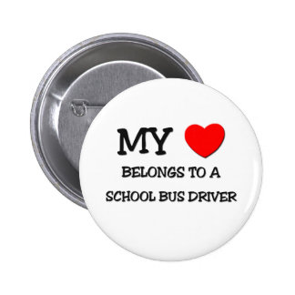 My Heart Belongs To A SCHOOL BUS DRIVER 2 Inch Round Button