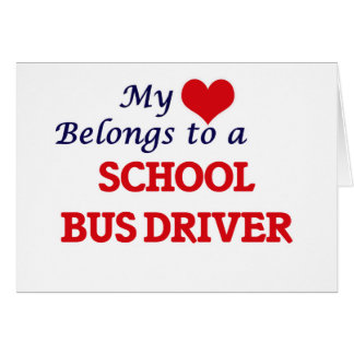 My heart belongs to a School Bus Driver Greeting Card