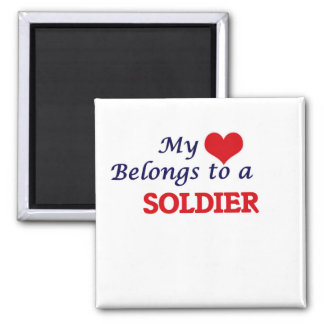 My heart belongs to a Soldier Square Magnet