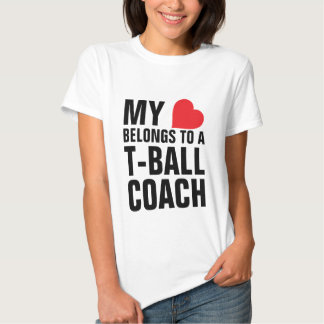 My heart belongs to a T-Ball Coach T Shirt