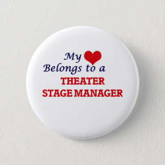 My heart belongs to a Theater Stage Manager 2 Inch Round Button