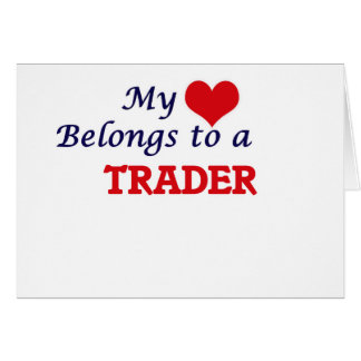 My heart belongs to a Trader Card