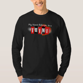 My Heart Belongs to a Trini (or your text) T-Shirt