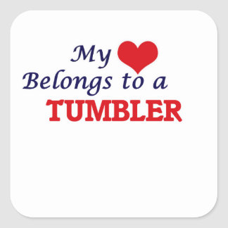 My heart belongs to a Tumbler Square Sticker