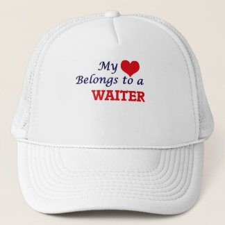 My heart belongs to a Waiter Trucker Hat