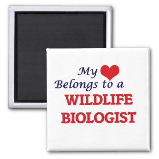 My heart belongs to a Wildlife Biologist Square Magnet