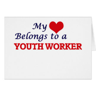 My heart belongs to a Youth Worker Card