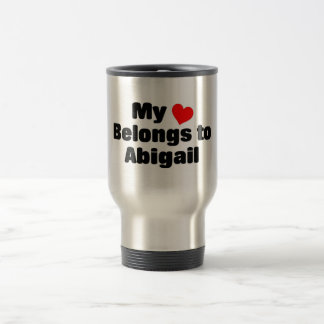 My heart belongs to Abigail Travel Mug