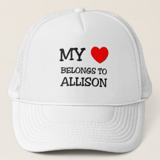 My Heart Belongs To ALLISON Trucker Hat