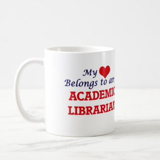 My Heart Belongs to an Academic Librarian Coffee Mug