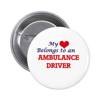 My Heart Belongs to an Ambulance Driver 2 Inch Round Button